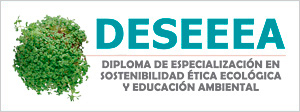 Diploma de Especialización en Sostenibilidad, Ética ecológica  y Educación Ambental